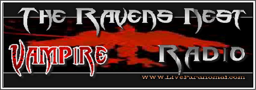 THE RAVENS NEST VAMPIRE RADIO @ www.liveparanormal.com